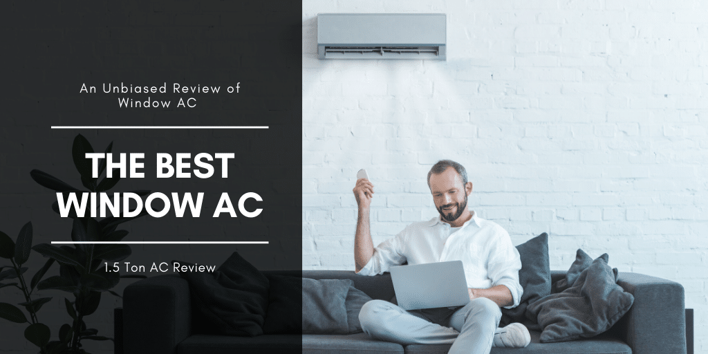 Best window ac 1.5 ton in India